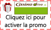 promo et reduction casino drive